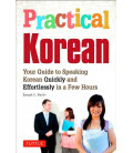 Practical Korean- Your Guide to Speaking Korean Quickly and Effortlessly in a Few Hours