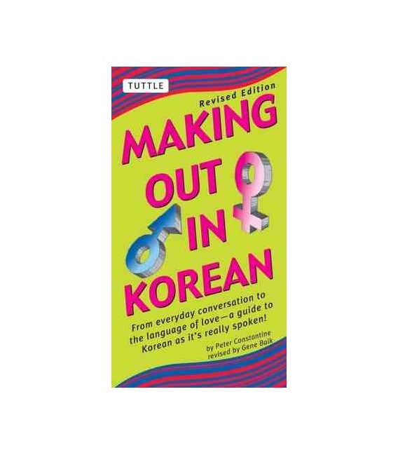 Making Out in Korean- Revised Edition (Korean Phrasebook)