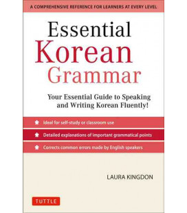 Essential Korean Grammar- Your Essential Guide to Speaking and Writing Korean Fluently!