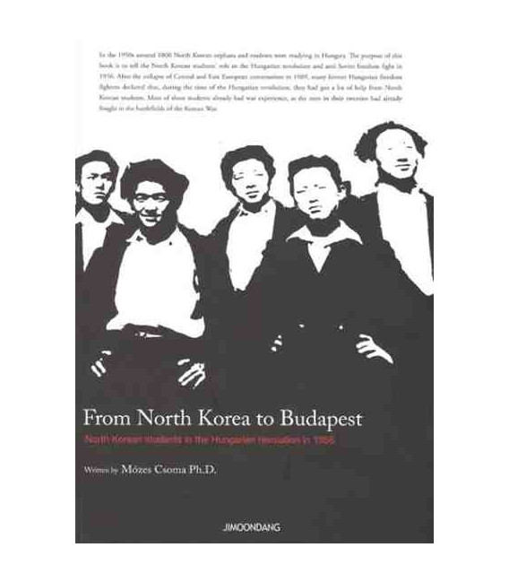 From North Korea to Budapest- North Korean students in the Hungarian revolution in 1956