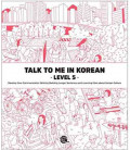 Talk to me in Korean -Level 5- Develop Your Communication Skills by Building Longer Sentences