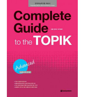 Complete Guide to the Topik-Advanced (incluye 2CD) Preparation Book for Test of Proficency in Korean
