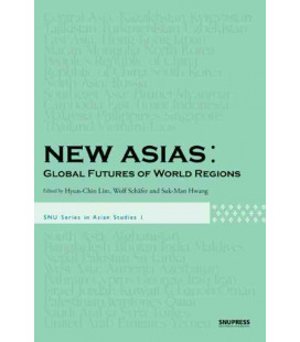 New Asias: Global Futures of World Regions- Series in Asian Studies 1