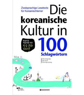 Die Koreanische Kultur in 100 Schlagwörtern (Zweisprachige Lesetexte für Koreanischlerner)
